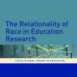 The Relationality of Race in Education Research - edited by Greg Vass, Jacinta Maxwell, Sophie Rudolph, Kalervo N. Gulson image
